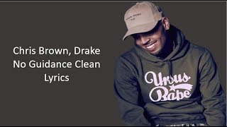 Chris Brown   No Guidance Feat. Drake Clean Lyrics