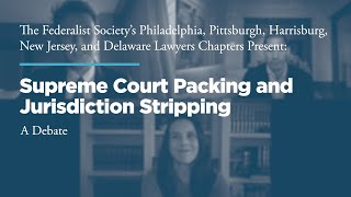 Click to play: Supreme Court Packing and Jurisdiction Stripping: A Debate