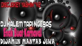 DJ KALEM TAPI NGEBAS ENAK BUAT KARNAVAL