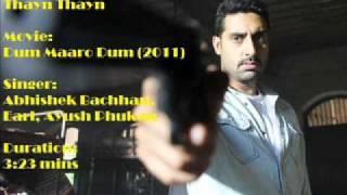 Thayn Thayn - Dum Maaro Dum (2011)  Ft.  Abhishek bachhan *Full Song*
