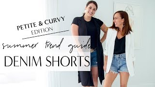 Petite & Curvy: How To Wear DENIM SHORTS I Summer Trend Guide