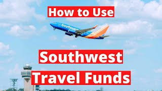 How to Use and Combine Southwest Travel Funds