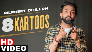 8 Kartoos (Full Video) | Dilpreet Dhillon | Desi Crew | Latest Punjabi Songs 2021 | Speed Records