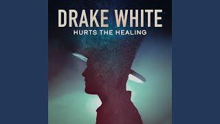 Drake White Hurts The Healing