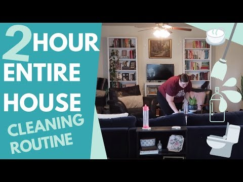 2 HOUR, whole house WEEKLY CLEANING ROUTINE