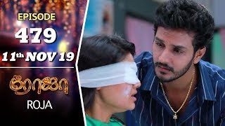 ROJA Serial | Episode 479 | 11th Nov 2019 | Priyanka | SibbuSuryan | SunTV Serial |Saregama TVShows