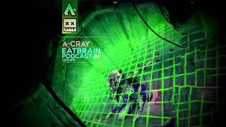 EATBRAIN Podcast #086 by A-CRAY [Neurofunk Drum & Bass Mix]