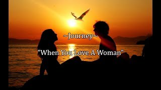 """Journey - """"When You Love A Woman"""" (Onscreen Lyrics) THE BEST!!!"""