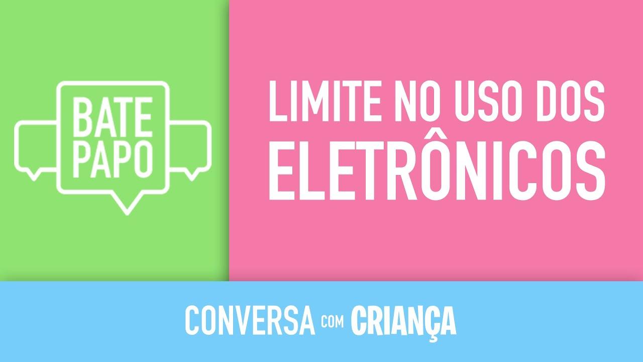 Bate-papo ao vivo: Limite no uso dos eletrônicos | Conversa com Criança
