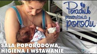 Pierwsze godziny po porodzie: wstawanie, higiena [Poradnik Przetrwania Porodu]