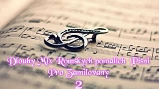 Dlouhej mix romskych pomalých písni pro zamilovaní  2