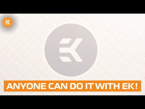 Anyone can do it with EK!