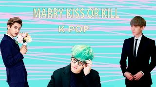 MARRY KISS OR KILL/K-POP GAME #1