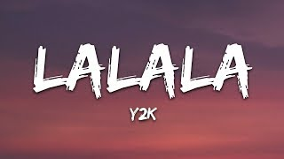Y2K, Bbno$   Lalala (Lyrics  Lyric Video) Letra
