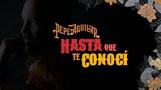 12. Pepe Aguilar   Hasta Que Te Conocí (Audio Oficial)