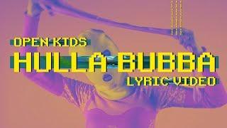 Open Kids - Hulla Bubba (official lyric video)