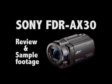 SONY FDR-AX30 Review & Sample Footage(60p)