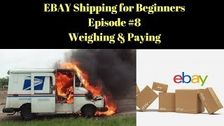 Ebay Shipping for Beginners Episode #8. Weighing & Paying for sold items