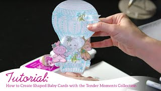 How to Create Shaped Baby Cards with the Tender Moments Collection