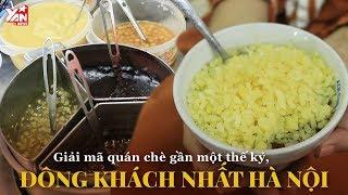 Giải Mã Quán Chè Gần Một Thế Kỷ Đông Khách Nhất Hà Nội   Món Ngon Yan Food