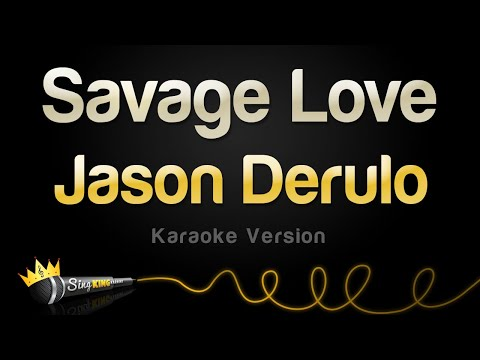 Jason Derulo & Jawsh 685 – Savage Love (Karaoke Version)