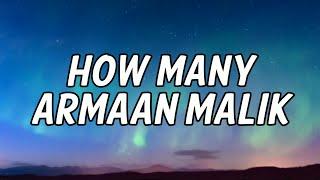 Armaan Malik - How Many (Lyrics Video) - YouTube