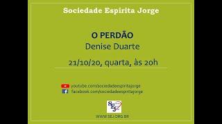 O Perdão – Denise Duarte – 21/10/2020