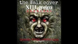 Video The Walk cover  (XIII Století - Hvězdy chtějí patřit tobě)