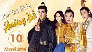 Phim Cổ Trang Xuyên Không Hay Nhất 2020 | Bạn Trai Tôi Là Hoàng Đế - Tập 10 (THUYẾT MINH)