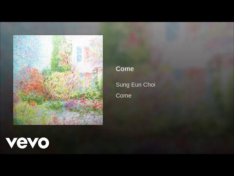 Sung Eun Choi – Come: Music