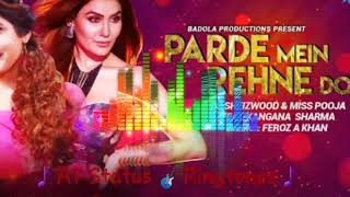 Parde Mein Rehne Do Ringtone | Dj Sheizwood | Miss Pooja | Kangana Sharma | Latest Ringtone 2018