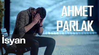 İsyan - Ahmet Parlak