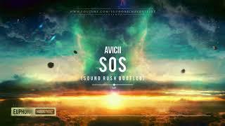 Avicii   SOS (Sound Rush Bootleg) [Free Release]