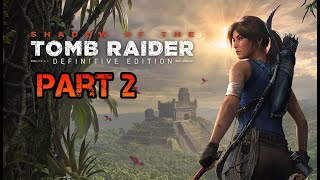 Shadow of the Tomb Raider ???? ► Part 2◄ HD Gameplay (Deutsch) [ohne Kommentar]