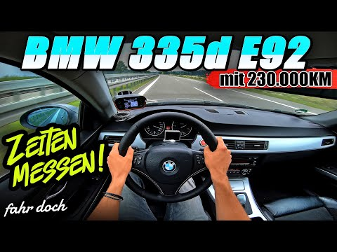 BMW 335d E92 Zeiten messen! Geht das gut mit 230.000 KM? | 0-100 | 100-200  | Vmax | Fahr doch