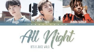 BTS X Juice WRLD   ALL NIGHT (BTS WORLD OST Part 3) 「Color Coded Lyrics_HanRomEng」
