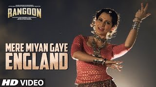 Mere Miyan Gaye England Video Song - Rangoon - Saif Ali Khan