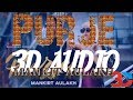 Purje  3D Song  Mankirt Aulakh Ft. DJ Flow | DJ Goddess | Singga | Sukh Sanghera | Bass Booster