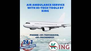 Air Ambulance Service in Guwahati with Proper CCU Care by King