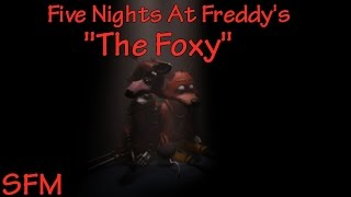 "(SFM) ""The Foxy"" Song Created By:GroundBreaking"