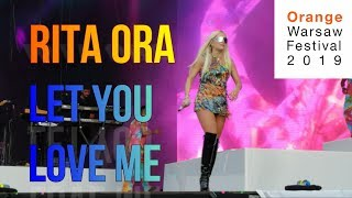 Rita Ora   Let You Love Me (Orange Warsaw Festival 2019)