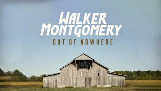 Walker Montgomery Out Of Nowhere