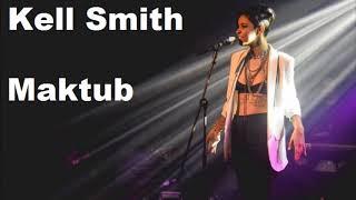 Kell Smith   Maktub (Audio)