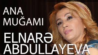 Elnarə Abdullayeva  Yeni Ana Muğami (Möhtəşəm İfa)