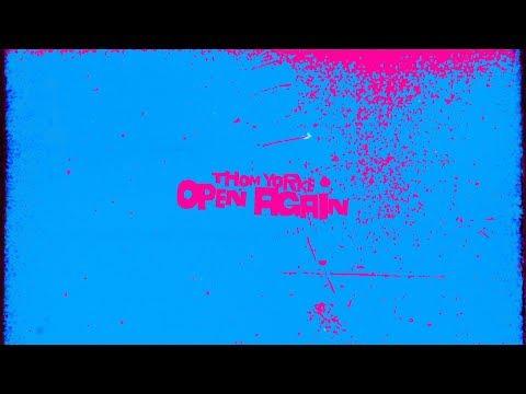 Thom Yorke - Open Again