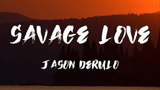 Savage Love (Lyrics) - Jason Derulo (Laxed-Siren Beat)