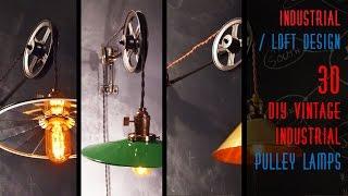 30 DIY Vintage Industrial Pulley Lamp