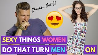 7 Sexy Things Women Do That Turn Guys On