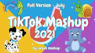 TikTok Mashup July 2021 (Not Clean)