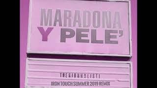 Thegiornalisti   Maradona Y Pelè (Iron Touch Summer 2019 Remix)